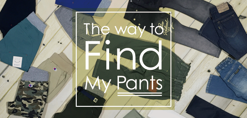 The way to FIND My Pants